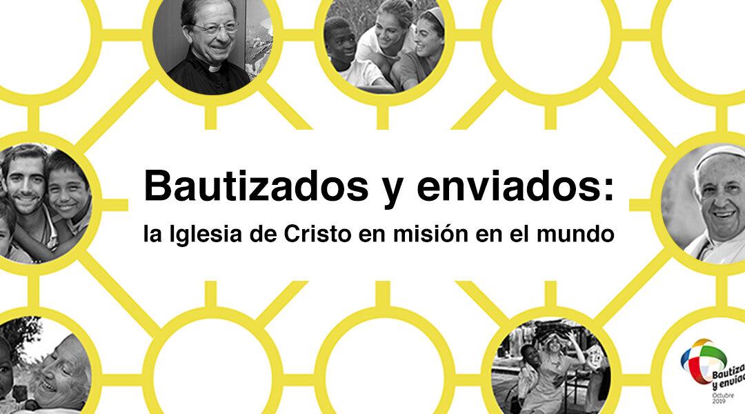 Octubre 2019: Mes Misionero Extraordinario