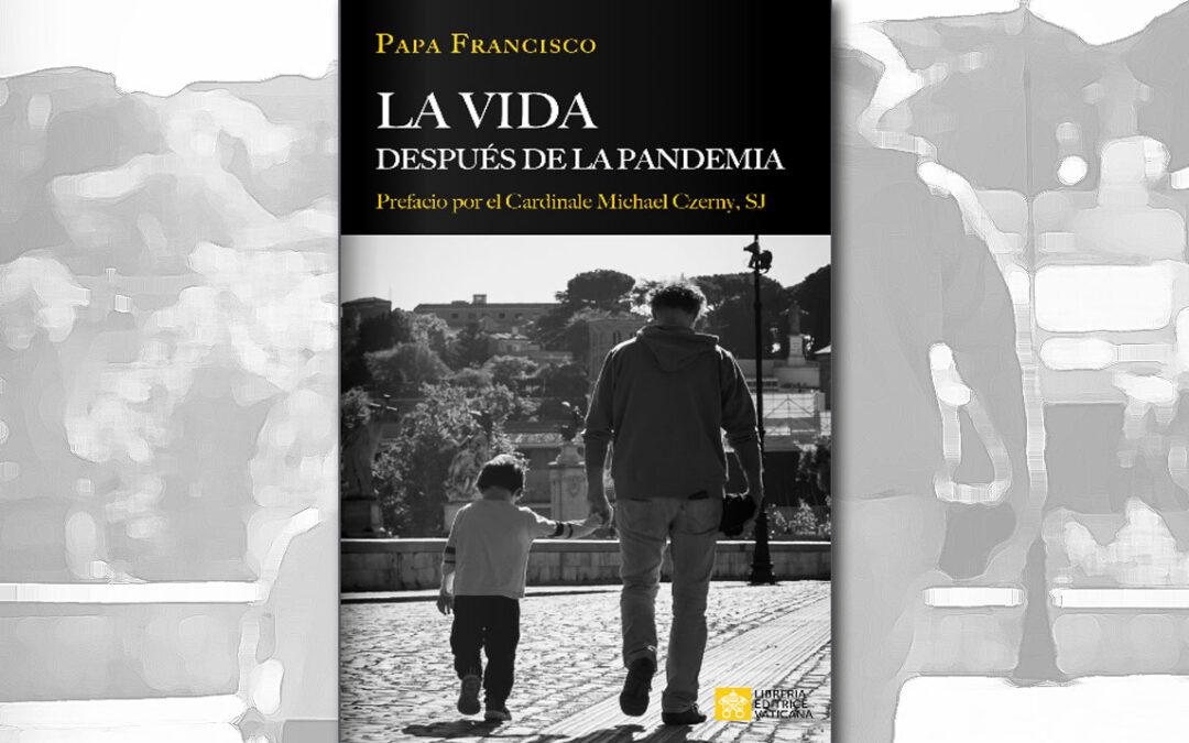 Papa Francisco: La vida después de la pandemia (libro)